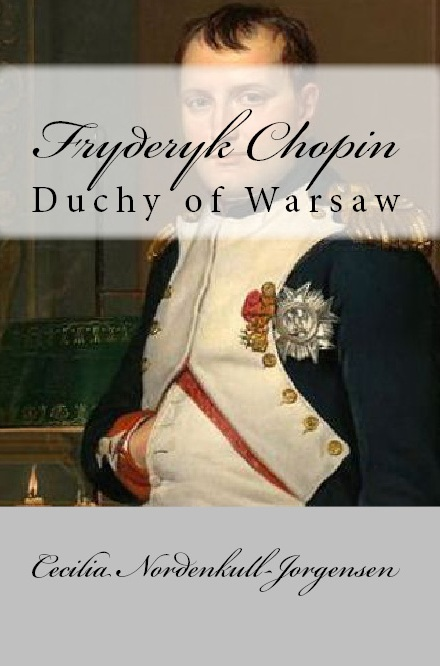 """Fryderyk Chopin: Duchy of Warsaw"" (2018), Icons of Europe publication based on investigation by Cecilia Nordenkull-Jorgensen."