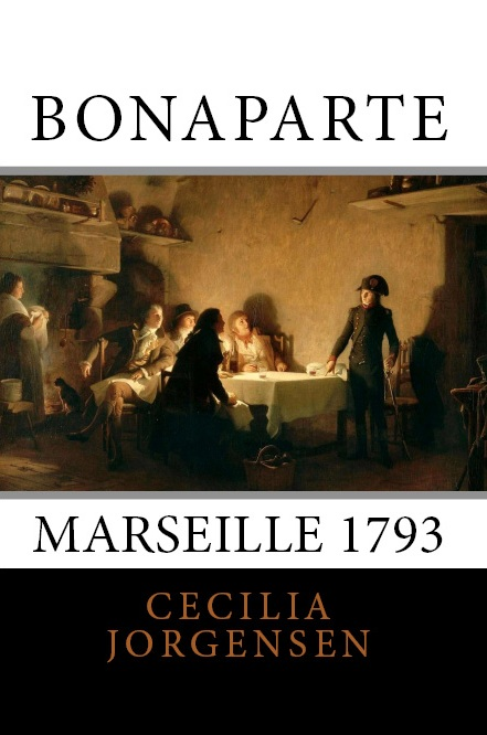 """Bonaparte: Marseille 1793"" (2017), Icons of Europe publication based on research by Cecilia Jorgensen."